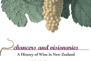 Chances and Visionaries: A History of Wine in New Zealand by Keith Stewart. Photo / Supplied