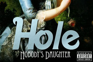 Hole, Nobody's Daughter. Photo / Supplied