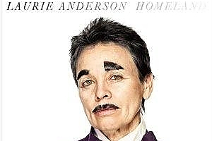 Cover of Laurie Anderson's Homeland album. Photo / Supplied