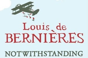 Notwithstanding by Louis de Bernieres. Photo / Supplied
