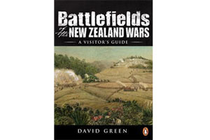 Book cover of Battlefields of the New Zealand Wars: A Visitor's Guide. Photo / Supplied