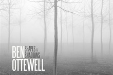 Album cover for Shapes and Shadows by Ben Ottewell. Photo / Supplied