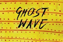 Album cover for Ghost Wave. Photo / Supplied