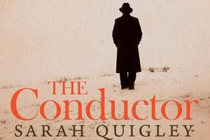 Book cover of The Conductor by Sarah Quigley. Photo / Supplied