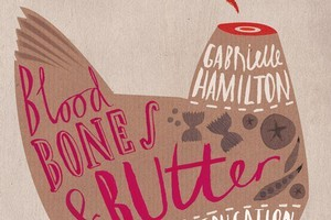 Book cover of Blood Bones & Butter by Gabrielle Hamilton. Photo / Supplied