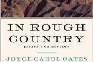 Book cover of In Rough Country: Essays And Reviews edited by Joyce Carol Oates. Photo / Supplied
