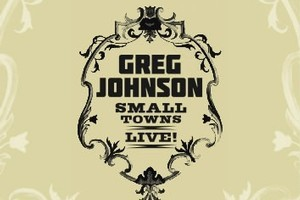 Album cover for Greg Johnson's live album Small Towns. Photo / Supplied