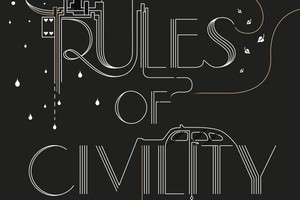 Cover for 'Rules of Civility' by Amor Towles (right). Photos / Supplied