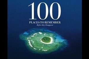 100 Places To Remember Before They Disappear. Photo / Supplied