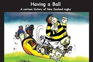 Book cover of Having a Ball: A Cartoon History of New Zealand Rugby. Photo / Supplied
