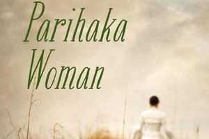 Book cover of The Parihaka Woman. Photo / Supplied