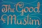 Book cover of The Good Muslim. Photo / Supplied