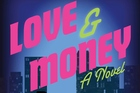 Book cover of Love & Money by Greg McGee. Photo / Supplied