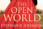 Book cover of The Open World by Stephanie Johnson. Photo / Supplied
