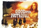 Good for Nothing (MI Films)