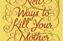Book cover of New Ways to Kill Your Mother by Colm Toibin. Photo / Supplied