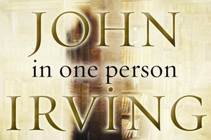 Cover of In One Person by John Irving. Photo / Supplied