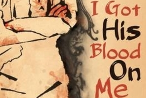 Book cover of I Got His Blood On Me by Lawrence Patchett. Photo / Supplied