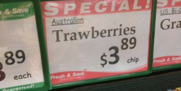 'Bit early for Trawberries isn't it?' says Megan who saw this at Fresh & Save, Albany. Photo / Supplied
