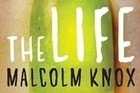 Book cover of The Life by Malcolm Knox. Photo / Supplied