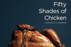 Fifty Shades of Chicken. Photo / Supplied