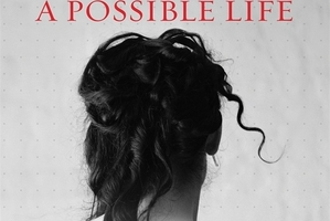Book cover of A Possible Life. Photo / Supplied