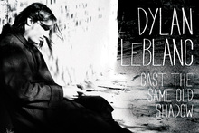 Album cover of Cast the Same Old Shadow by Dylan LeBlanc. Photo / Supplied