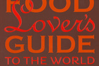 Cover of the Lonely Planet Food Lover's Guide To The World. Photo / Supplied 