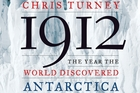 Book cover of 1912: The Year the World Discovered Antarctica. Photo / Supplied