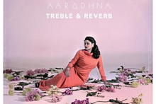Album cover for Aaradhna - Treble and Reverb. Photo / Supplied 
