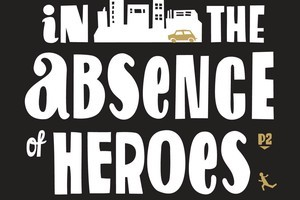 Book cover of In the Absence of Heroes. Photo / Supplied