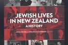 'Jewish Lives in New Zealand, A History' by Leonard Bell and Diana Morrow, editors. Photo / Supplied