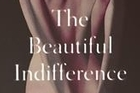 Book cover of The Beautiful Indifference. Photo / Supplied