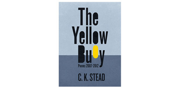 'The Yellow Buoy: Poems 2007-2012' by C.K. Stead. Photo / Supplied