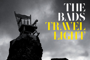 Album cover of Travel Light by The Bads. Photo / Supplied