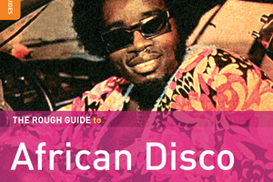 Album cover for The Rough Guide to African Disco. Photo / Supplied