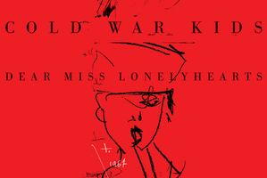 Dear Miss Lonelyhearts by Cold War Kids. Photo / Supplied