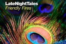 Album cover Late Night Tales - Friendly Fires. Photo / Supplied