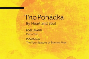 Trio Pohadka: By Heart and Soul  (self-produced, through Marbecks)