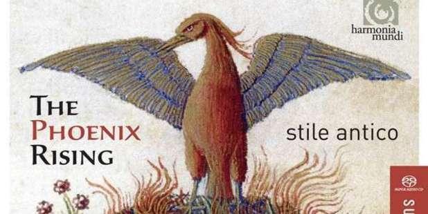 Stile Antico: The Phoenix Rising (Harmonia Mundi)
