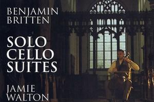 Jamie Walton: Benjamin Britten Solo Cello Suites;