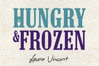 Hungry and Frozen by Laura Vincent