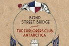 'The Explorers Club: Antarctica' by Bond Street Bridge.
