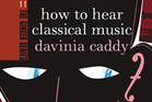 Book cover: 'How to Hear Classical Music'