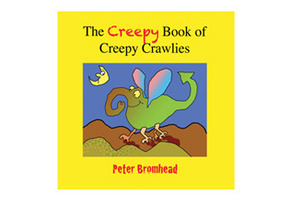 'The Creepy Book of Creepy Crawlies' by Peter Bromhead. Photo / Supplied