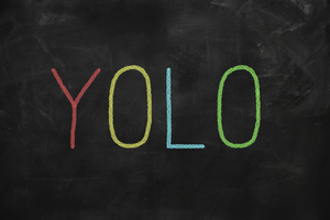 YOLO: You only live once. Photo / Thinkstock