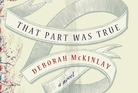 'That Part Was True' by Deborah McKinlay