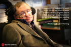 'It does not feel intelligent to watch on as 100,000 are killed or whilst children are being targeted.' - Professor Stephen Hawking.