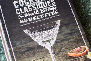 Les Nouveaux Cocktails Classiques by Frederic Le Bordays.