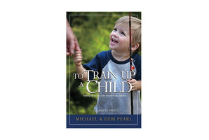 To Train Up A Child by Michael and Debi Pearl.